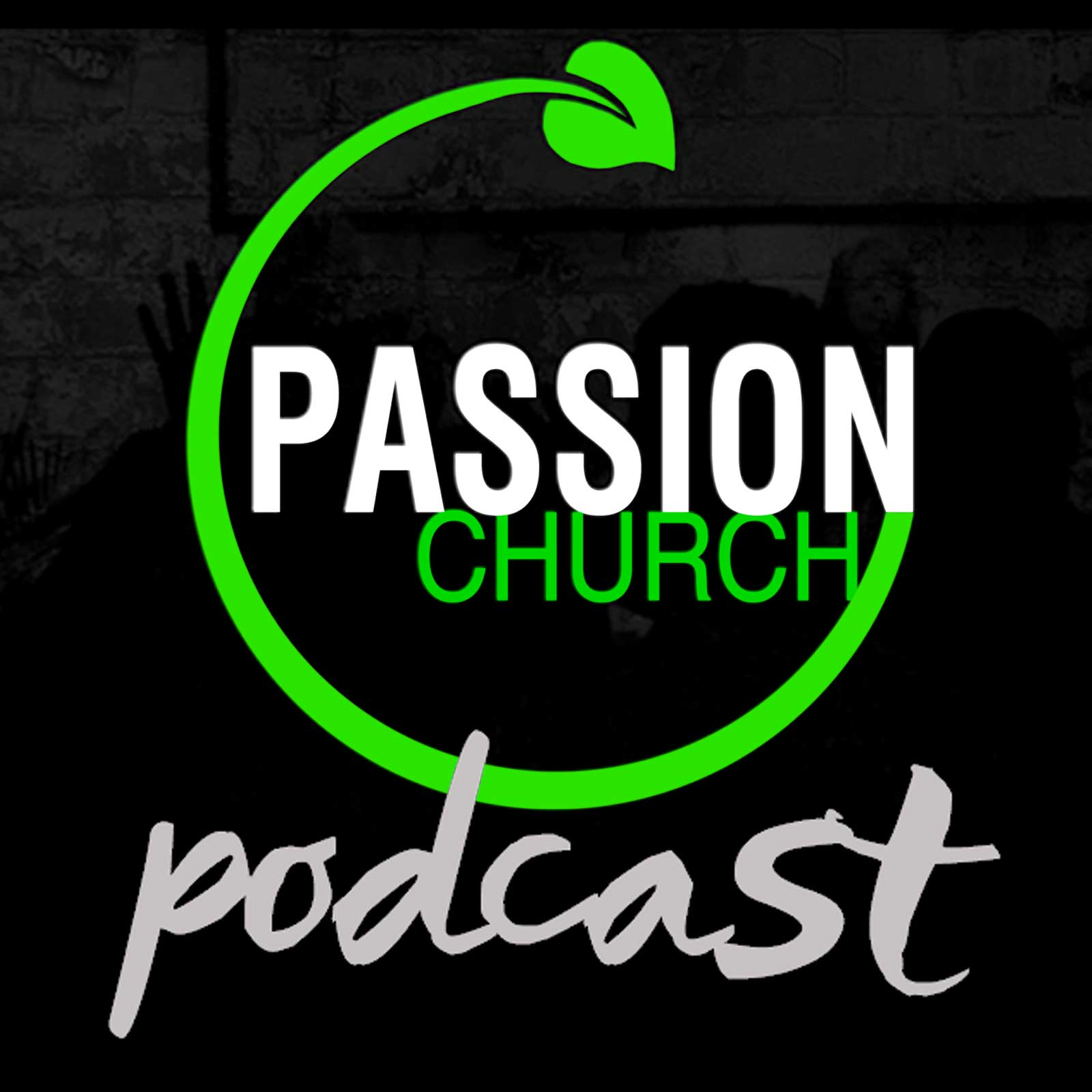 Passion Church Podcast NEW