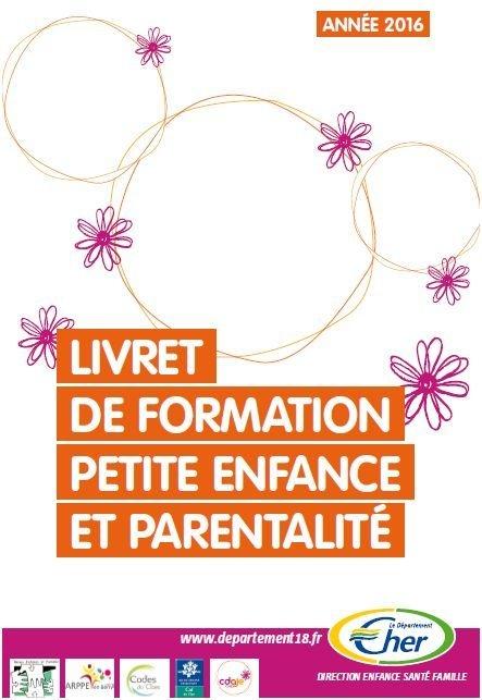 Le Livret de formation Petite Enfance et Parentalité dans le Cher 2016