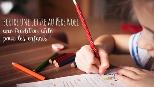 Ecrire une lettre au Père Noël : une tradition utile pour les enfants !