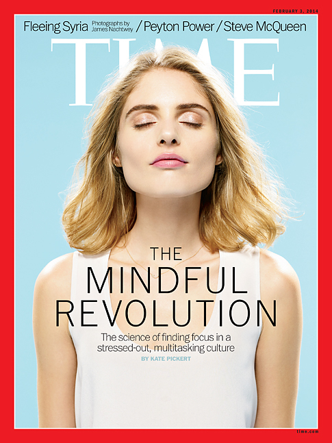 Time Magazine (cover story) raising awareness of Mindfulness!?