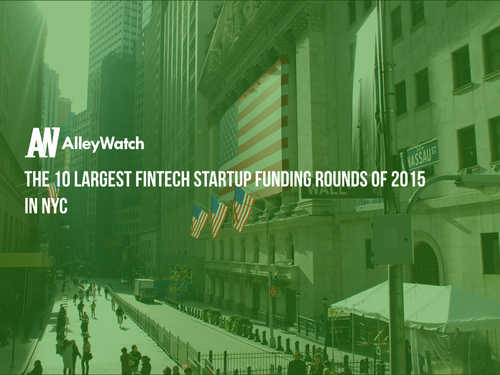 These are the 10 Largest NYC Fintech Startup Funding Rounds of 2015