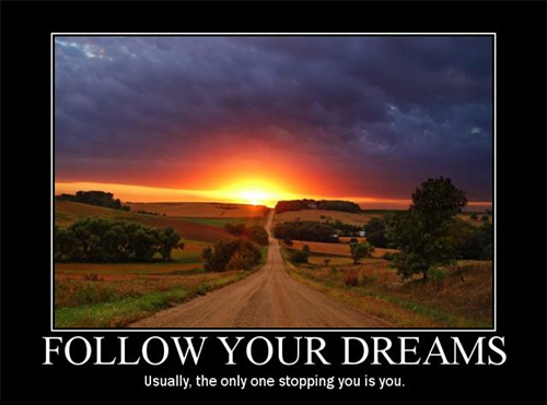 Follow Your Dreams!...Or Maybe Don't.
