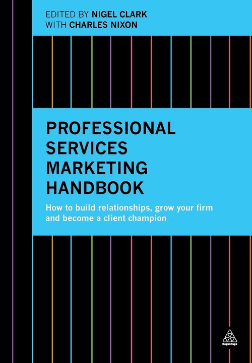 The Professional Services Marketing Handbook. Read it!
