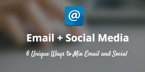 Crossing Channels: Mix Email Marketing with Social Media!