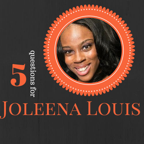 'Knowing your ideal client from the start': 5 Questions for Joleena Louis