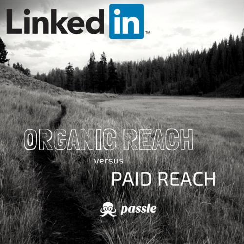 Organic reach versus paid reach on LinkedIn