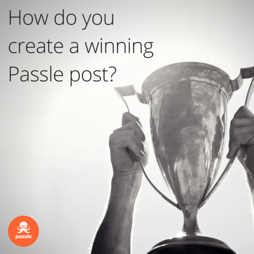How do you create a winning Passle post?