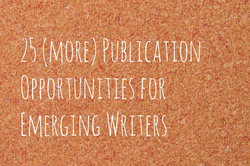 25 Writing Opportunities for Emerging Writers