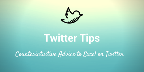 Counterintuitive Tips to Improve your Twitter Presence