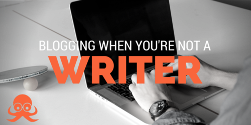 Blogging when you're not a writer