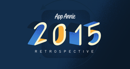 App Annie 2015 Retrospective — Monetization Opens New Frontiers