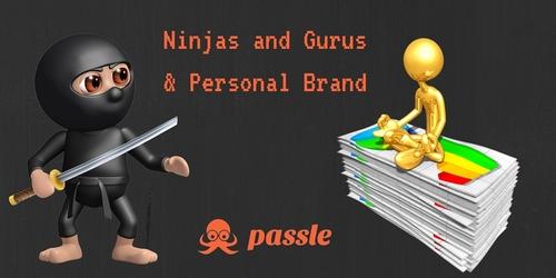 On Gurus and Ninjas & personal brand