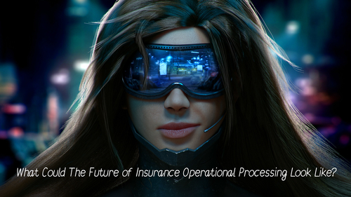 Artificial Intelligence Will Change The Future of Insurance Processing