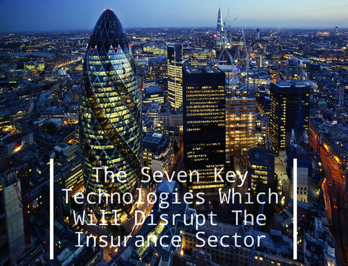 The Seven Key Technologies That Will Disrupt The Insurance Sector