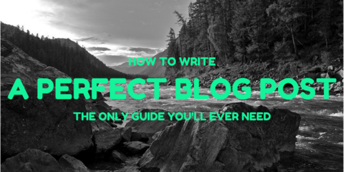 Guide to the perfect blog post