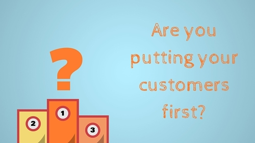 Increasing Your Value to Customers by Putting Them First