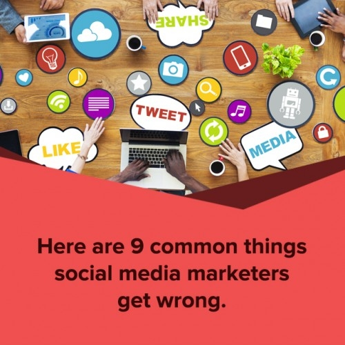 9 Things Social Media Marketers Get Wrong
