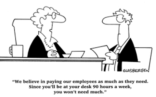 You're working way more than 40 hours a week? More fool you!