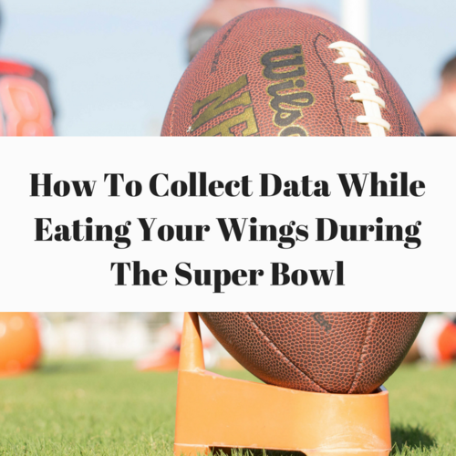 5 Essential Tips Learned From Collecting Data On The SuperBowl