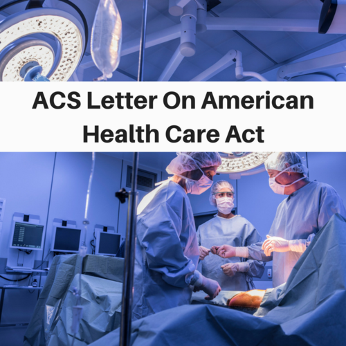 ACS Position On Proposed American Health Care Act