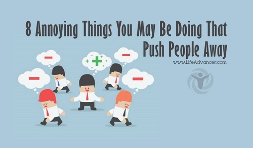 8 annoying things which may push people away...