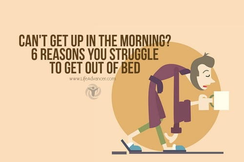 6 Reasons why you cannot get up this morning