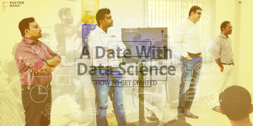What we learnt from our first Date with Data Science