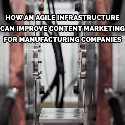 Adopting an agile approach to marketing for manufacturing