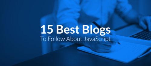 15 Javascript Blogs You Should Be Following