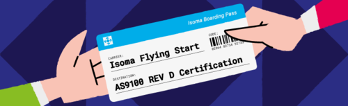 "Lift off your AS9100 REV D Certification with Isoma ""AS9100 Flying-Start"" package."