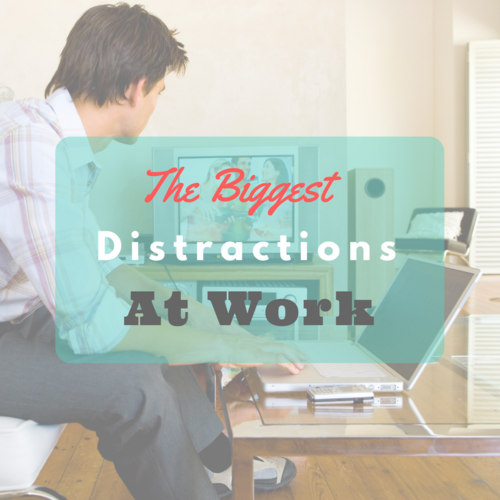 What Are The Biggest Distractions At Work?