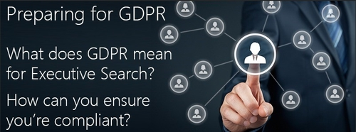 Webinar: GDPR - What is it? And what does it mean for executive search?