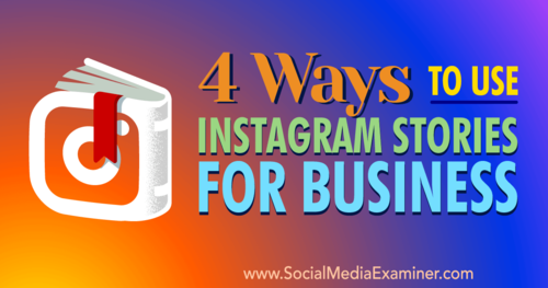 4 Ways To Use Instagram Stories For Business