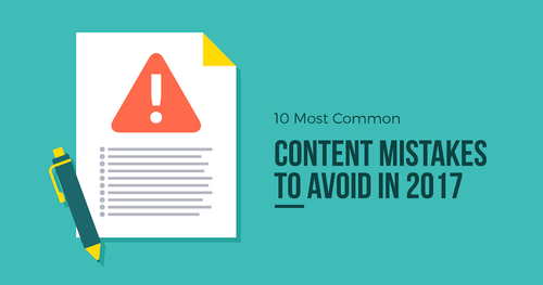 Content Mistakes To Avoid In 2017