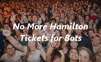 No More Hamilton Tickets for BOTS