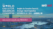 The 2017 World Executive Search Congress Shapes up to Become the Executive Search Event of the Year Yet Again