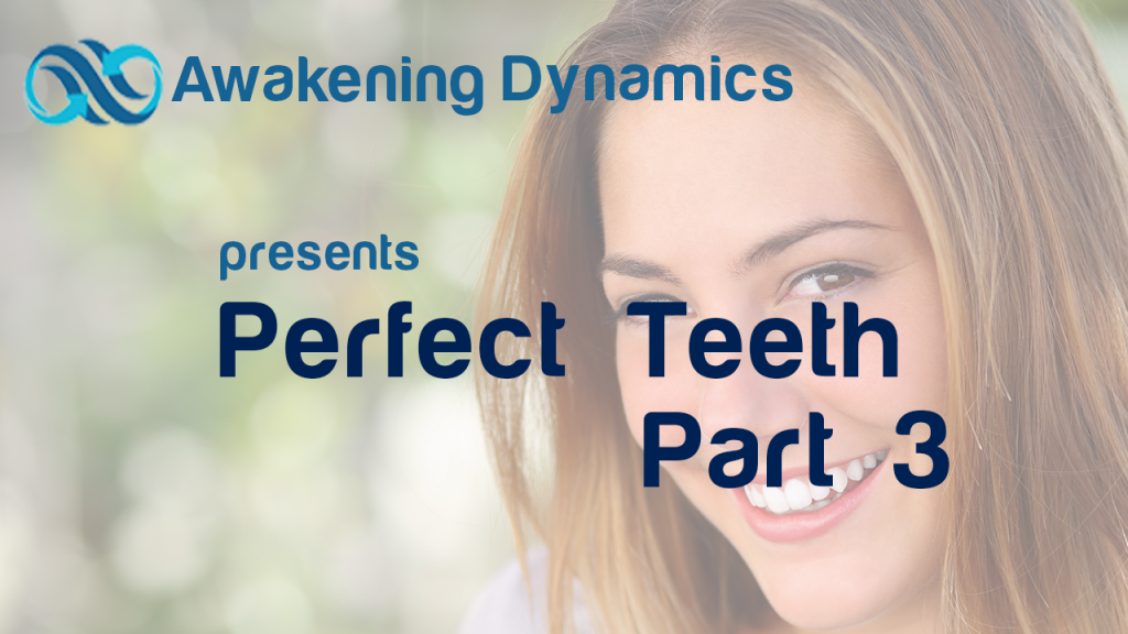 Perfect Teeth Day 3
