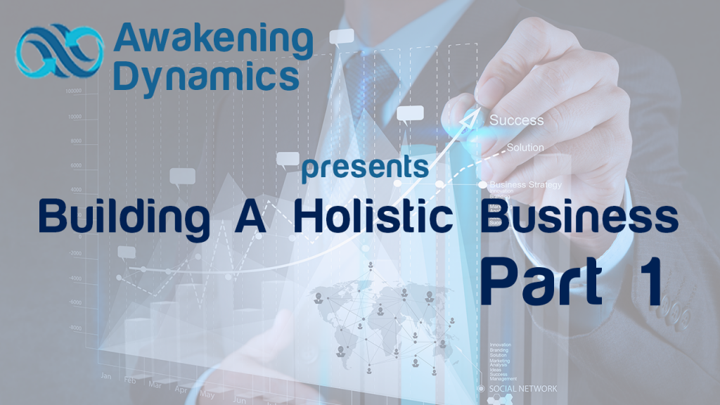 Building A Holistic Business Day 1