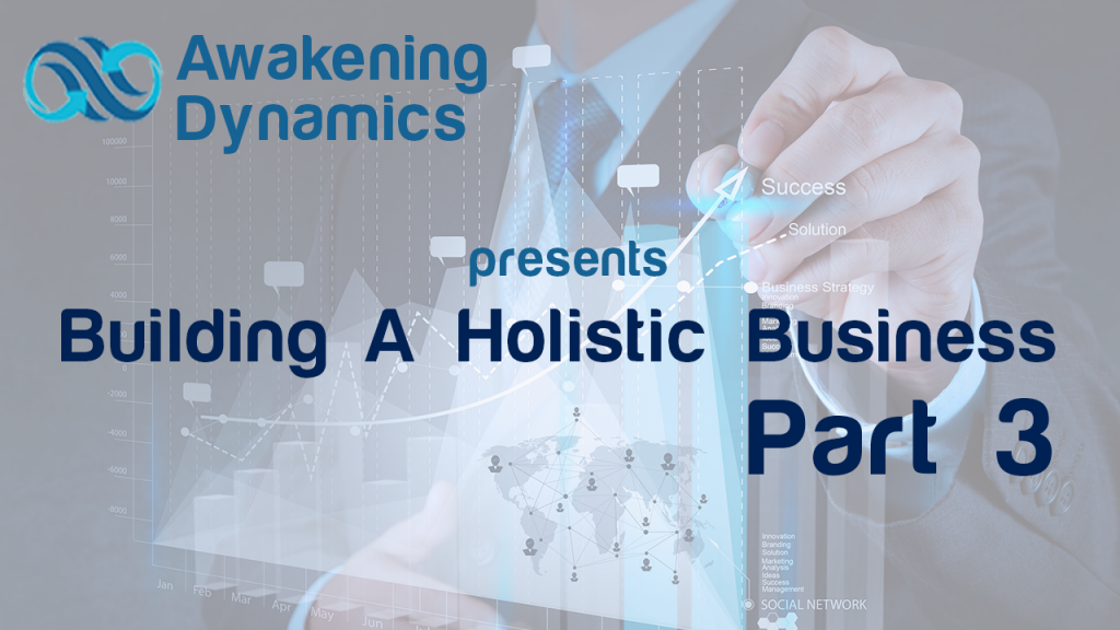 Building A Holistic Business Day 3