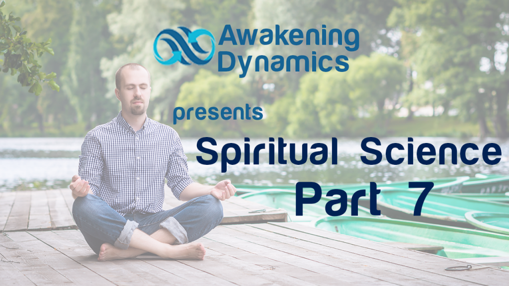 Spiritual Science Day 7