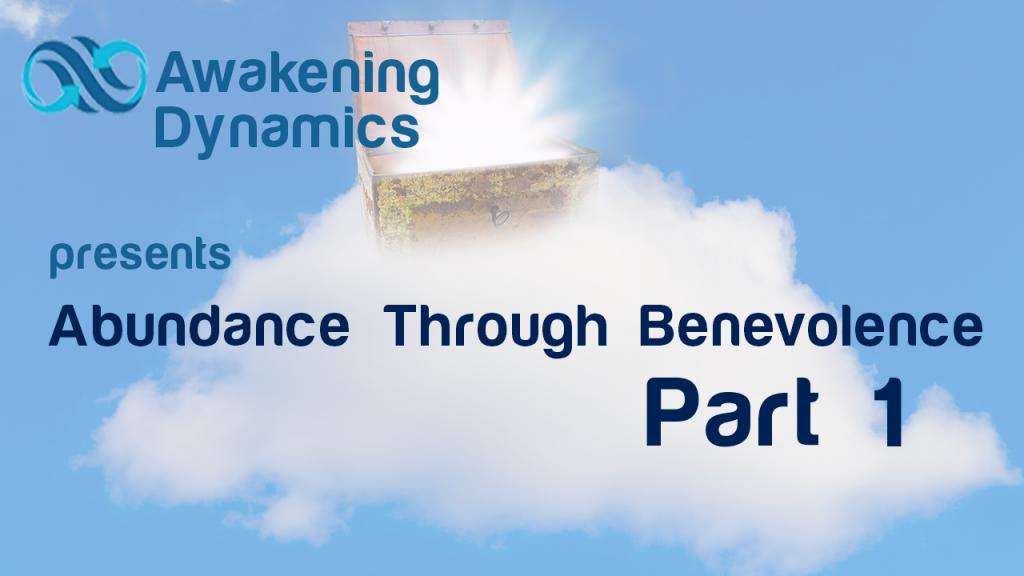 Abundance Through Benevolence Day 1