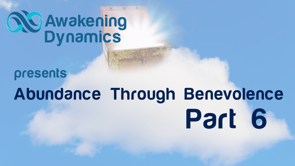 Abundance Through Benevolence Day 6