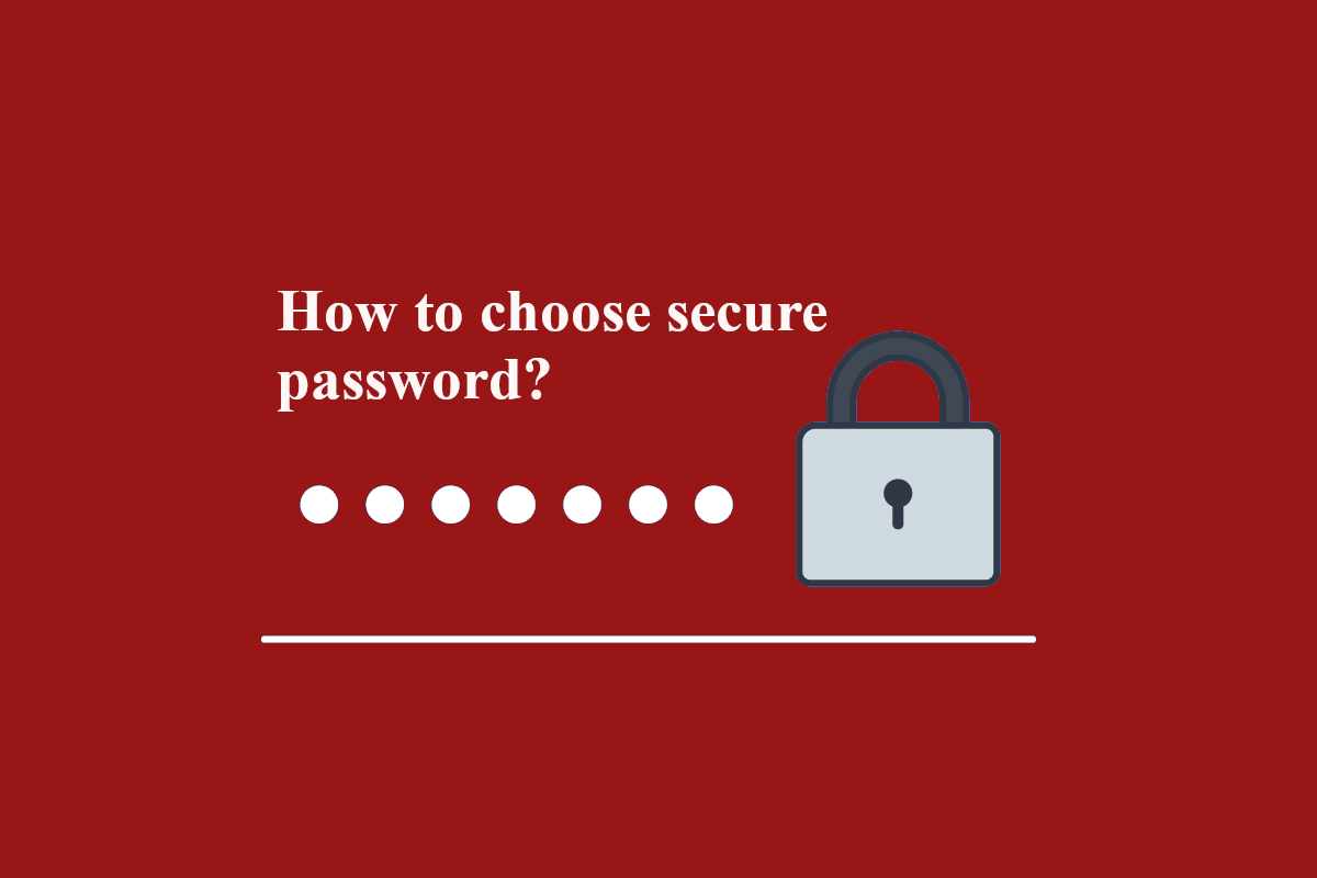How to choose Secure Password ?