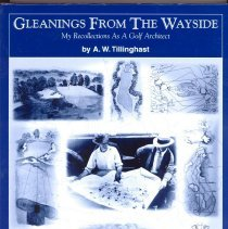 Image of L2015.003.001 - Gleanings from the wayside: My recollections as a golf architect