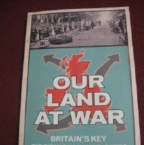 Image of Our Land at War: Britain's Key First World War Sites - Bosanquet, Nick