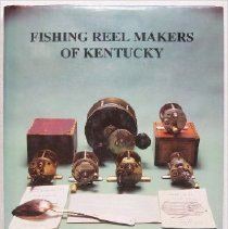 Image of Fishing Reelmakers of Kentucky - Vernon, Steven & Stewart, Frank M. III
