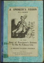 Image of A Smoker's Vision or  Story of Fumigator's Journey To The No-Tobacco City; A Smoker's Pilgrim's Progress - John Martin Smith Indiana Imprints Collection