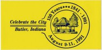 Image of Sticker Celebrating the City of Butler, IN 1841 - 1991. - John Martin Smith Miscellaneous Collection