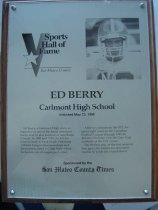 "Image of 2009.030.016 - Plaque commemorating Ed Berry being inducted into the San Mateo County Sports Hall of Fame on May 23, 1996.  Plaque includes image of Berry and a brief biography""Ed Berry, a Carlmont High alum, is regarded as one of the finest defensive backs ever to play football in San Mateo County.  In 1980 and 1981, he led the Scots to back-to-back South Peninsula Athletic League championships and then matriculated to Utah State where he became an all-league performer.  After two seasons in the NFL, he spent eight years in the Canadian Football League through 1995.  In Toronto, his team won the Grey Cup, symbolic of the CFL crown."""
