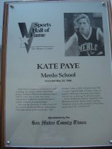 "Image of 2009.030.141 - Plaque commemorating Kate Paye being inducted into the San Mateo County Sports Hall of Fame on May 23, 1996.  Plaque includes image of Paye and a brief biography:  ""Kate Paye's name is synonymous with winning. As a high school basketball player at Menlo School in Atherton from 1987 - 1991, her teams won three consecutive California state Division V (small schools) championships.  /  She was the Division V state player of the year in all three of those campaigns.  Her prep teams were coached by her brother, John, a 1991 inductee into the County's Sports Hall of Fame.  Later, at nearby Stanford University, her teams wound up in the top 10 all four years.  /  In her freshman season, Stanford won the national title.  In her senior season, Stanford went to the women's Final Four and ended No. 3 in the U.S."""